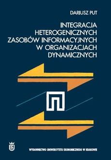 Integracja heterogenicznych zasobów informacyjnych w organizacjach dynamicznych