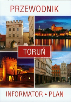 Toruń. Przewodnik, informator, plan