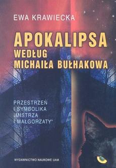 """Apokalipsa według Michaiła Bułhakowa. Przestrzeń i symbolika """"Mistrza i Małgorzaty"""""""