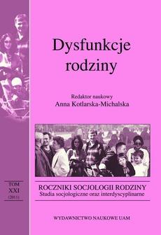Roczniki Socjologii Rodziny - tom XXI (2011). Dysfunkcje rodziny