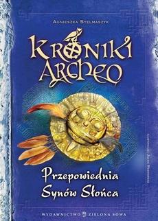 Kroniki Archeo Przepowiednia Synów Słońca