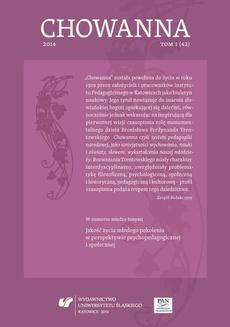 """""""Chowanna"""" 2014. T. 1 (42): Jakość życia młodego pokolenia w perspektywie psychopedagogicznej i społecznej - 01 Jakość...: Wstęp. Młodzież jako pokolenie """"wielkich nadziei"""" i """"wielkich rozczarowań""""; Jakość życia jako kategoria pedagogiczna..."""