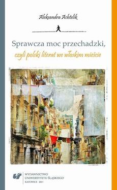 Sprawcza moc przechadzki, czyli polski literat we włoskim mieście