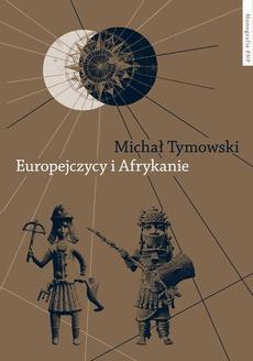 Europejczycy i Afrykanie. Wzajemne odkrycia i pierwsze kontakty