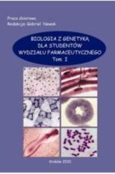 Biologia z genetyką dla studentów wydziału farmaceutycznego, t.1