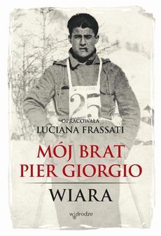 Mój brat Pier Giorgio. Wiara