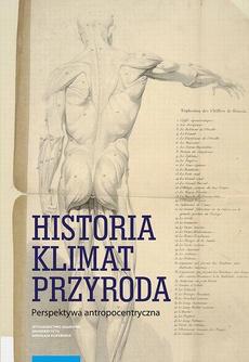 Historia – klimat – przyroda. Perspektywa antropocentryczna