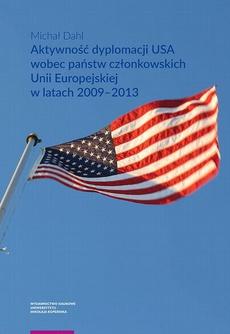Aktywność dyplomacji USA wobec państw członkowskich Unii Europejskiej w latach 2009–2013