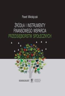 Źródła i instrumenty finansowego wsparcia przedsiębiorstw społecznych