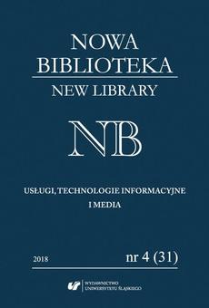"""""""Nowa Biblioteka. New Library. Usługi, Technologie Informacyjne i Media"""" 2018, nr 4 (31): Konteksty ochrony zbiorów bibliotecznych"""
