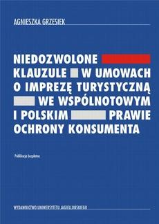 Niedozwolone klauzule w umowach o imprezę turystyczną we wspólnotowym i polskim prawie ochrony konsumenta