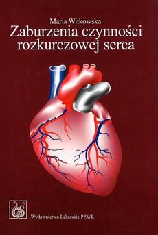 Zaburzenia czynności rozkurczowej serca. Patofizjologia, diagnostyka, leczenie