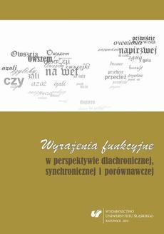 Wyrażenia funkcyjne w perspektywie diachronicznej, synchronicznej i porównawczej - 14 Oby vs niech, od chcenia do działania