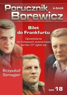 Porucznik Borewicz. Bilet do Frankfurtu. TOM 18