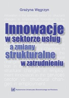 Innowacje w sektorze a zmiany strukturalne w zatrudnieniu