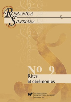 """Romanica Silesiana"" 2014, No 9: Rites et cérémonies"