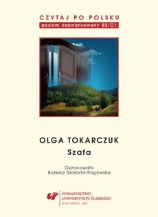 "Czytaj po polsku. T. 10: Olga Tokarczuk: ""Szafa"""