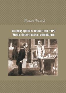 Urzędnicy cywilni w Austrii (1740-1918). Studia z historii prawa i administracji