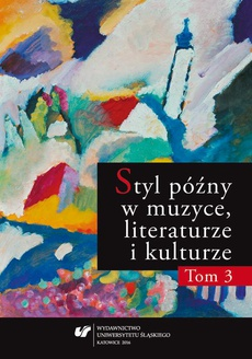 """Styl późny w muzyce, literaturze i kulturze. T. 3 - 05 """"Trio d-moll"""" op. 120 i ostatnia faza twórczości kameralnej Gabriela Fauré"""