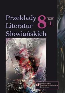 """""""Przekłady Literatur Słowiańskich"""" 2017. T. 8. Cz. 1: Parateksty w odbiorze przekładu - 03 Wartość komentarza w przekładzie (na przykładzie literatury słoweńskiej)"""