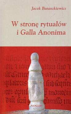 W stronę rytuałów i Galla Anonima
