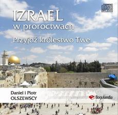 Izrael w proroctwach Przyjdź królestwo Twe