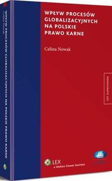 Wpływ procesów globalizacyjnych na polskie prawo karne
