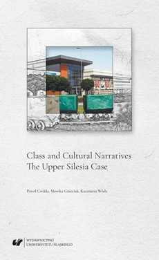 Class and Cultural Narratives. The Upper Silesia Case