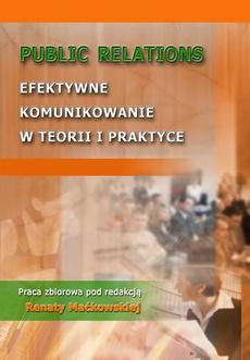 Public Relations. Efektywne komunikowanie w teorii i praktyce