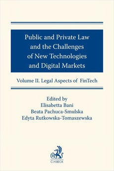 Public and Private Law and the Challenges of New Technologies and Digital Markets. Volume II. Legal Aspects of FinTech