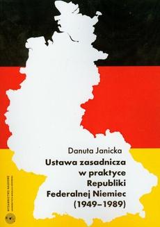 Ustawa zasadnicza w praktyce Republiki Federalnej Niemiec 1949-1989