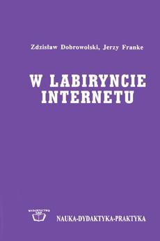 W labiryncie Internetu: poradnik nawigacji dla bibliotekarzy