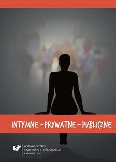 Intymne – prywatne – publiczne