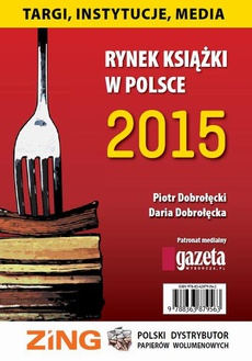 Rynek książki w Polsce 2015 Targi, instytucje, media