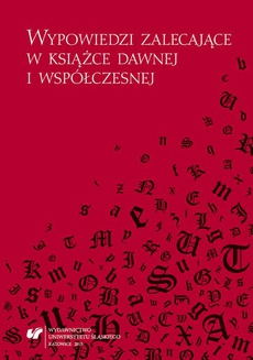 Wypowiedzi zalecające w książce dawnej i współczesnej - 06 O zalecających aspektach elementów ramowych w staropolskich edycjach dwóch postylli Jakuba Wujka