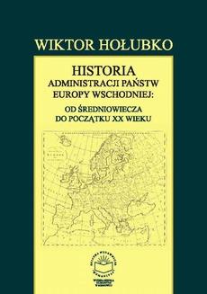 Historia administracji państw Europy Wschodniej: od średniowiecza do początku XX wieku