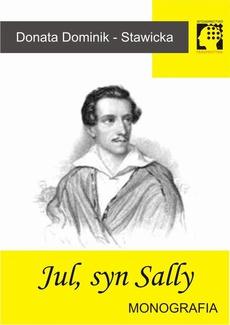 Jul, syn Sally - Juliusz Słowacki - monografia