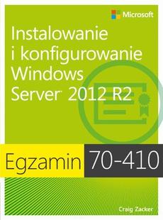 Egzamin 70-410: Instalowanie i konfigurowanie Windows Server 2012 R2, wyd. II