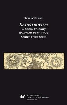 Katastrofizm w poezji polskiej w latach 1930–1939. Szkice literackie