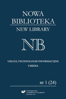 """""""Nowa Biblioteka. New Library. Usługi, Technologie Informacyjne i Media"""" 2017, nr 1 (24)"""