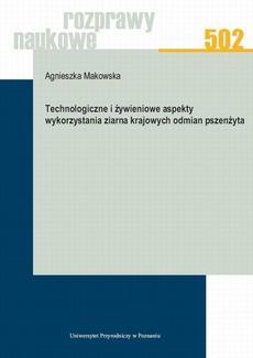 Technologiczne i żywieniowe aspekty wykorzystania ziarna krajowych odmian pszenżyta