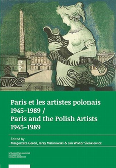 Paris et les artistes polonais 1945–1989 / Paris and the Polish artists 1945–1989
