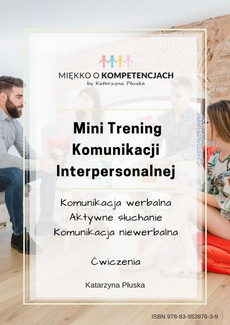 Mini Trening Komunikacji Interpersonalnej. Ćwiczenia
