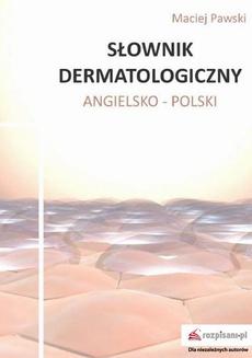 Słownik dermatologiczny angielsko-polski