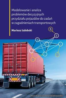 Modelowanie i analiza problemów decyzyjnych przydziału pojazdów do zadań w zagadnieniach transportowych