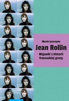 Jean Rollin. Migawki z historii francuskiej grozy
