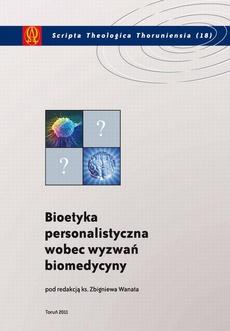 Bioetyka personalistyczna wobec wyzwań biomedycyny