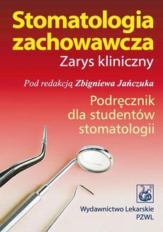 Stomatologia zachowawcza. Zarys kliniczny. Podręcznik dla studentów stomatologii
