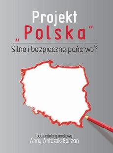 """Projekt """"Polska"""" Silne i bezpieczne państwo?"""
