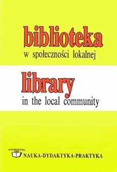Biblioteka w społeczności lokalnej / Library in the local community: materiały z sympozjum